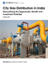 CGD in India: Demystifying the Opportunity, Growth and Investment Potential