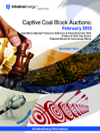 Captive Coal Block Auctions - February 2015: Coal Mines (Special Provisions) Ordinance & Rules, Profiles of 204 Coal Blocks & Potential Market for Commercial Mining