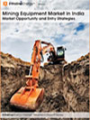 Mining Equipment Market in India: Market Opportunity and Entry Strategies