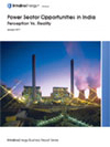 Power Sector in India: Opportunities - Perception Vs. Reality
